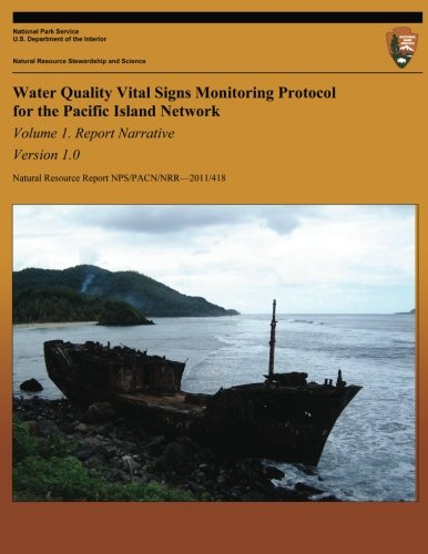 Download Water Quality Vital Signs Monitoring Protocol for the Pacific Island Network: Volume 1-Version 1.0 (Natural Resource Report NPS/ PACN/NRR?2011/418) ebook
