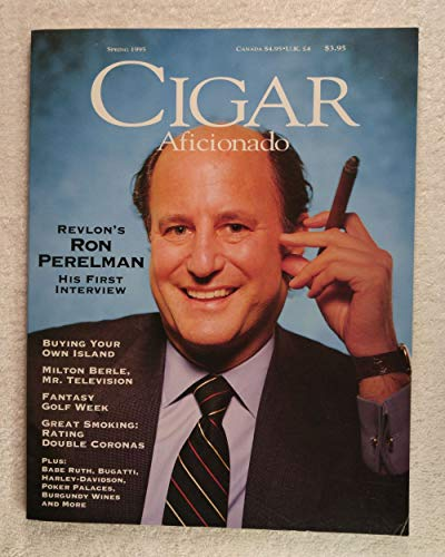 Ron Perelman - Cigar Aficionado Magazine - Spring 1995 - Buying Your Own Island, Milton Berle, Fantasy Golf Week, Double Coronas articles