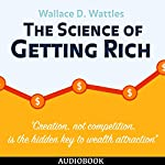 The Science of Getting Rich | Wallace D. Wattles