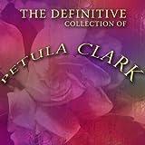 The Definitive Petula Clark Collection
