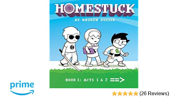 Homestuck: Book 1: Act 1 & Act 2 (1): Andrew Hussie: 9781421599403