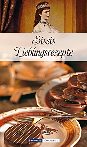Sissis Lieblingsrezepte (KOMPASS-Kochbücher, Band 1763)
