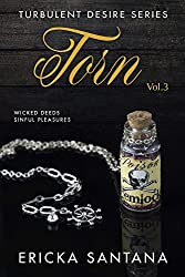 Torn vol.3: Wicked Deeds  Sinful Pleasures  (Meet the Witty Sexy and so Dirty Jean Carlo DePandi) (Possessive Playboy  Billionaire  BDSM) (A Secret Mystery ... in Manhattan) (Turbulent Desire Series)