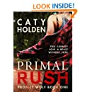 Primal Rush: You Cannot Love a Beast Without Fear (Project Wolf Book 1)