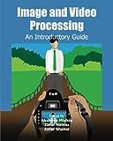 Image and Video Processing, Akshaya Mishra and Zafar Nawaz, 1477554831