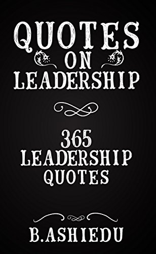 Amazon Quotes On Leadership 365 Leadership Quotes Leadership