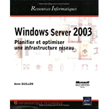 Windows server 2003: Planifier/optimiser une infrastructure