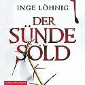 Der Sünde Sold (Kommissar Dühnfort 1) Hörbuch von Inge Löhnig Gesprochen von: Alexis Krüger