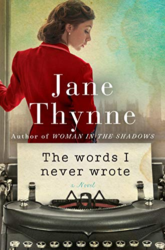 The Words I Never Wrote: A Novel by [Thynne, Jane]