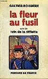 img - for La Fleur au fusil, suivi de Loin de La Rifflette book / textbook / text book