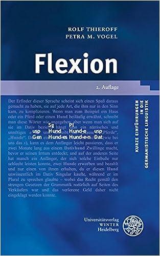 Flexion Kurze Einfuhrungen In Die Germanistische Linguistik Kegli Band 7 Amazon De Thieroff Rolf Vogel Petra M Bucher