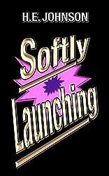 Softly Launching