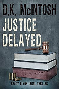 Justice Delayed by D.K. McIntosh ebook deal