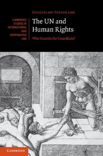 The UN and Human Rights: Who Guards the Guardians? (Cambridge Studies in International and Comparative Law)