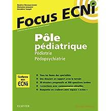 Pôle pédiatrique : pédiatrie et pédopsychiatrie: Apprendre et raisonner pour les ECNi (French Edition)