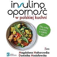 Insulinoopornosc w polskiej kuchni: Dla całej rodziny, z niskim IG