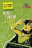 Noah et l'énigme du Ghost Train - collection Tip Tongue - A1 découverte - dès 10 ans