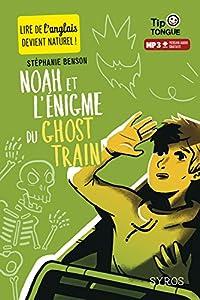 """Afficher """"Noah et l'énigme du ghost train"""""""