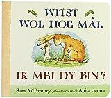 Witst wol hoe mal ik mei dy bin? (Multilingual Edition)