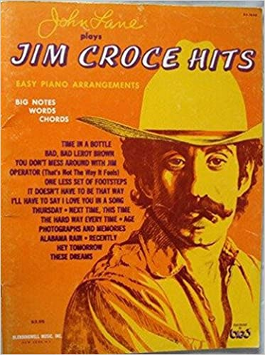John Lane Plays Jim Croce Hits Easy Piano Arrangements Jim Croce