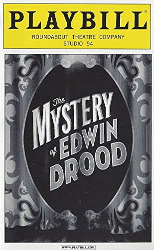 - The Mystery of Edwin Drood Playbill October 2012 on Broadway Roundabout Theatre Company Studio 54 Book Music and Lyrics by Rupert Holmes With Stephanie J. Block Will Chase Gregg Edelman Jim Norton Chita Rivera