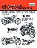 Bsa - norton - triumph (1948/1960) n 105 (French Edition)