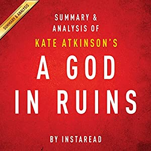 A God in Ruins by Kate Atkinson, Summary & Analysis Audiobook