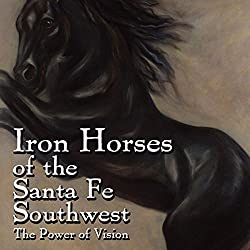 Iron Horses of the Santa Fe Southwest