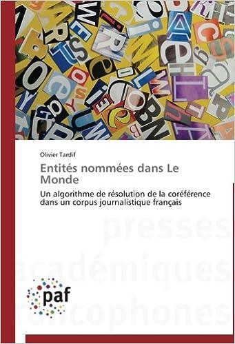 En ligne téléchargement Entités nommées dans Le Monde: Un algorithme de résolution de la coréférence dans un corpus journalistique français pdf, epub