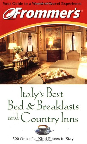 Frommer's Italy's Best Bed & Breakfasts and Country Inns...