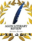 Agon Literary Review: 2010 Theme: The Beauty of Hellenismos by Asteria Books (2011-10-17)
