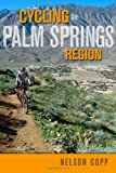 Cycling Palm Springs Region, Nelson Copp, 0932653936