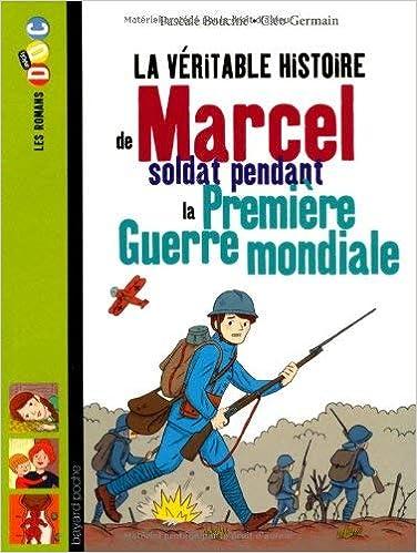 La véritable histoire de Marcel soldat pendant la première guerre mondiale