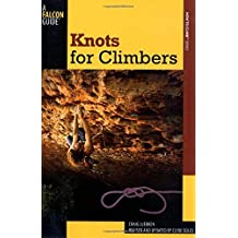 Knots for Climbers (How To Climb Series) by Craig Luebben (2011-04-01)