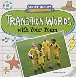 Transition Words with Your Team, Kristen Rajczak, 1433990865