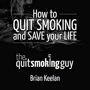 How to Quit Smoking and Save Your Life Audiobook