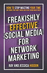 It's finally here! In this short and powerful book, network marketing experts Ray and Jessica Higdon teach you proven strategies for marketing and prospecting that allow you to navigate your way through the social media maze and achieve freak...