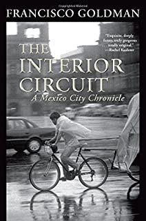 Book Cover: The Interior Circuit: A Mexico City Chronicle