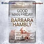 Good Man Friday | Barbara Hambly