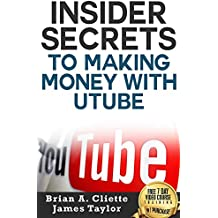 The Fastest and Easiest Way to Learn  To Making Money With Utube for Beginners : Insider Secrets To Making Money With Utube
