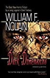 Dark Dimensions, William F. Nolan, 0982073062