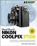 David Busch's Nikon Coolpix P7100 Guide to Digital Photography (David Busch's Digital Photography Guides)