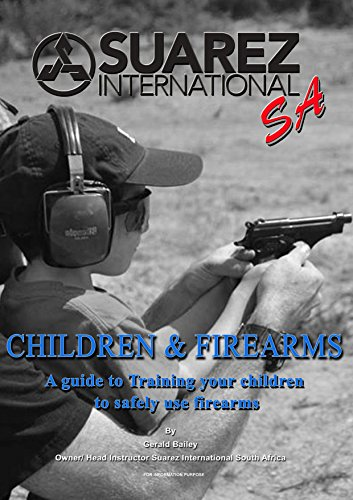 Children and Firearms:: A Guide to Training your children to safely use firearms. by [Bailey, Gerald]