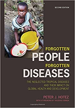 ?INSTALL? Forgotten People, Forgotten Diseases: The Neglected Tropical Diseases And Their Impact On Global Health And Development. saloon Research starting citrate saber progreso
