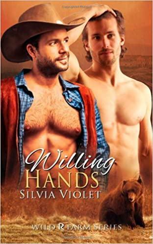 Book By Silvia Violet Willing Hands (Wild R Farm) (Volume 5) (1st First Edition)