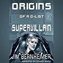 Origins of a D-List Supervillain Audiobook by Jim Bernheimer Narrated by Jeffrey Kafer