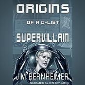 Origins of a D-List Supervillain | Jim Bernheimer