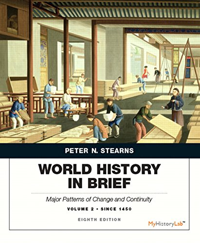 World History in Brief: Major Patterns of Change and Continuity, Volume 2: Since 1450 (8th Edition) (Best Majors In The World)