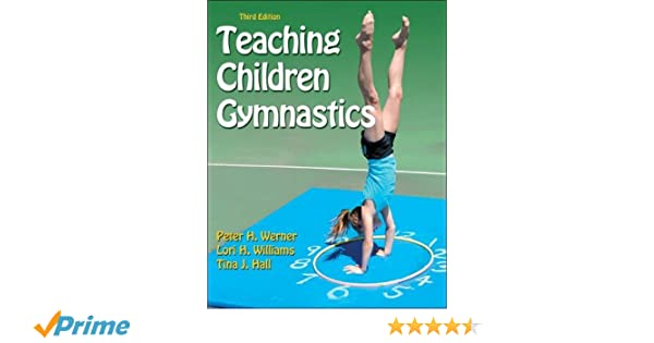 Amazon teaching children gymnastics 3rd edition amazon teaching children gymnastics 3rd edition 9781450410922 peter werner lori williams tina hall books fandeluxe Image collections