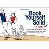 By Michael Port - Book Yourself Solid Illustrated: The Fastest, Easiest, and Most Reliable System for Getting More Clients Th